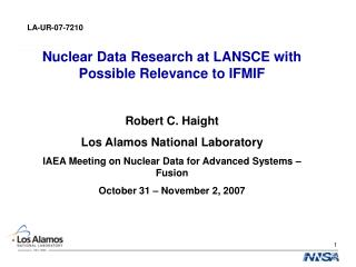 Nuclear Data Research at LANSCE with Possible Relevance to IFMIF Robert C. Haight