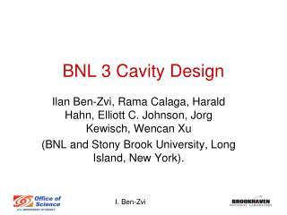 BNL 3 Cavity Design