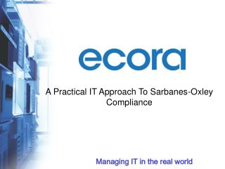 A Practical IT Approach To Sarbanes-Oxley Compliance
