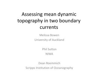 Assessing mean dynamic topography in two boundary currents