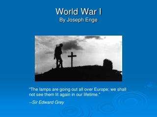 World War I By Joseph Enge