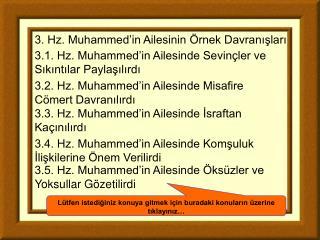 3.5. Hz. Muhammed�in Ailesinde �ks�zler ve  Yoksullar G�zetilirdi