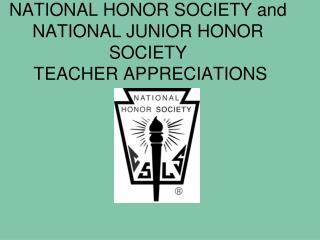 NATIONAL HONOR SOCIETY and NATIONAL JUNIOR HONOR SOCIETY  TEACHER APPRECIATIONS