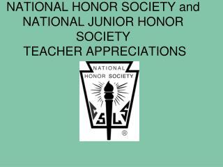NATIONAL HONOR SOCIETY and NATIONAL JUNIOR HONOR SOCIETY  TEACHER APPRECIATIONS