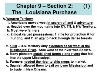 Chapter 9 – Section 2:       (1)          The   Louisiana Purchase