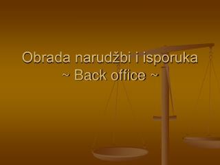 Obrada narudžbi i isporuka  ~ Back office ~