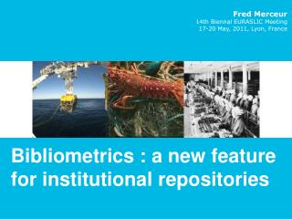 Bibliometrics : a new feature for institutional repositories