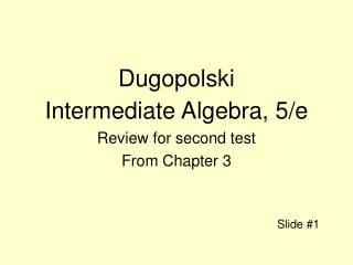 Dugopolski Intermediate Algebra, 5/e Review for second test From Chapter 3