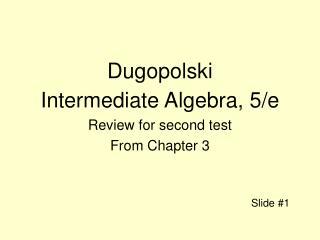Dugopolski Intermediate Algebra, 5/e Review for second test From Chapter 3