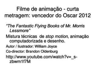 Filme de animação - curta metragem: vencedor do Oscar 2012