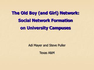The Old Boy (and Girl) Network:  Social Network Formation  on University Campuses