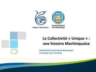 La Collectivité «Unique»: une histoire Martiniquaise