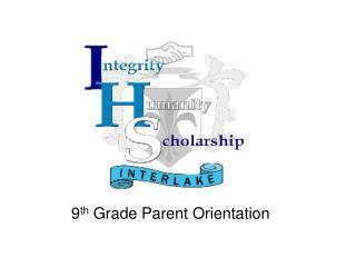 9 th  Grade Parent Orientation