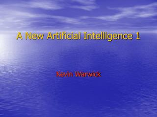 A New Artificial Intelligence 1