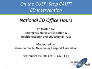 On the CUSP: Stop CAUTI  ED Intervention