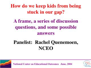 How do we keep kids from being stuck in our gap?
