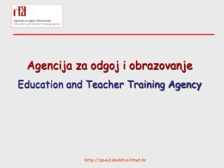 Agencija za odgoj i obrazovanje Education and Teacher Training Agency