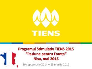 "Programul Stimulativ TIENS 2015 ""Pasiune pentru Franța"" Nisa, mai  2015"
