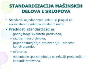 STANDARDIZACIJA MA ŠINSKIH DELOVA I SKLOPOVA