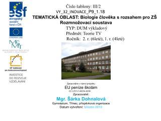 Číslo šablony: III/2 VY_32_INOVACE_ P9 _ 1.18