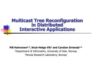 Multicast Tree Reconfiguration in Distributed Interactive Applications