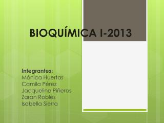 BIOQUÍMICA I-2013