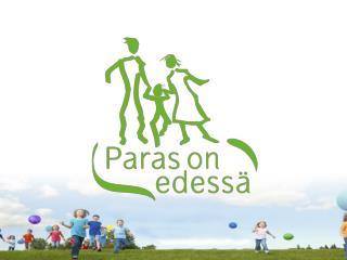 Helluntaiseurakuntien lapsi- ja  perhetyön  kehittämishanke,  joka käynnistyi vuonna 2008 .