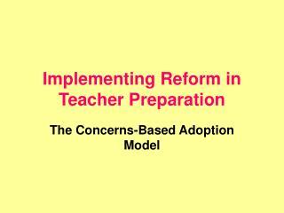 Implementing Reform in Teacher Preparation
