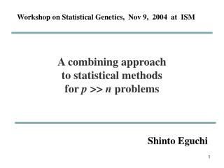 A combining approach  to statistical methods  for  p  >>  n  problems