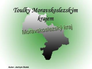 Toulky Moravskoslezským krajem