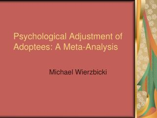 Psychological Adjustment of Adoptees: A Meta-Analysis