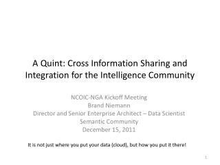 A Quint: Cross Information Sharing and Integration for the Intelligence Community