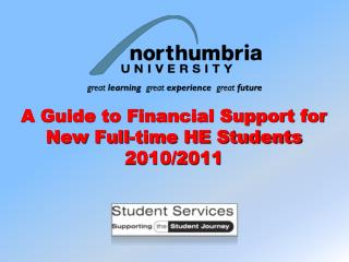 A Guide to Financial Support for  New Full-time HE Students  2010/2011