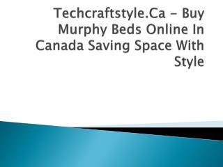 Techcraftstyle.Ca - Buy Murphy Beds Online In Canada