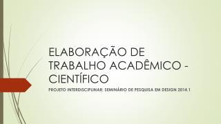 ELABORA��O  DE  TRABALHO ACAD�MICO -  CIENT�FICO