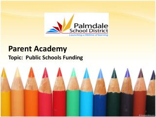 Parent Academy Topic:  Public Schools Funding