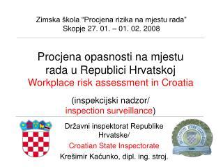"""Zimska škola """"Procjena rizika na mjestu rada"""" Skopje 27. 01. – 01. 02. 2008"""