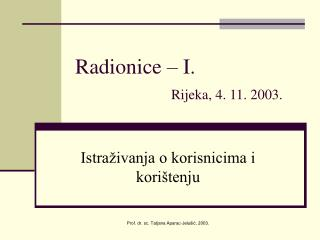 Radionice – I.  Rijeka, 4. 11. 2003.