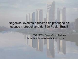 Negócios, eventos e turismo na produção do espaço metropolitano de São Paulo, Brasil