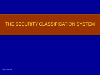 THE SECURITY CLASSIFICATION SYSTEM