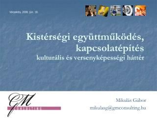 Kistérségi együttműködés, kapcsolatépítés kulturális és versenyképességi háttér