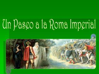 Un Paseo a la Roma Imperial