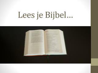 Lees je Bijbel�