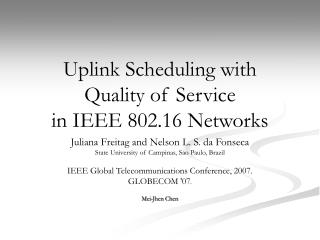Uplink Scheduling with  Quality of Service  in IEEE 802.16 Networks