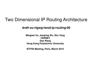 Two Dimensional IP Routing Architecture draft-xu-rtgwg-twod-ip-routing-00
