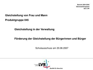 Bericht 2004-2006  Gleichstellungsamt  des LVR