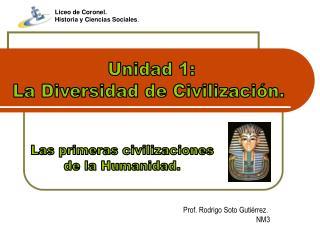 Unidad 1:  La Diversidad de Civilización.