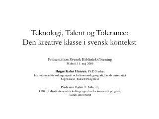 Teknologi, Talent og Tolerance: Den kreative klasse i svensk kontekst