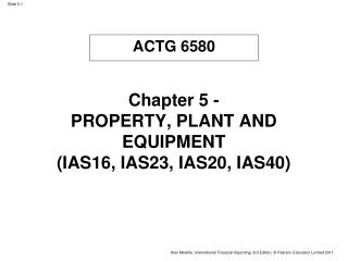 Chapter 5 -  PROPERTY, PLANT AND EQUIPMENT (IAS16, IAS23, IAS20, IAS40)