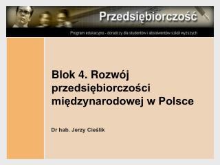 Blok 4. Rozwój przedsiębiorczości międzynarodowej w Polsce